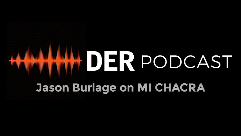 DER Podcast: Jason Burlage on MI CHACRA