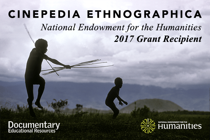 DER awarded NEH grant for Cinepedia Ethnographica