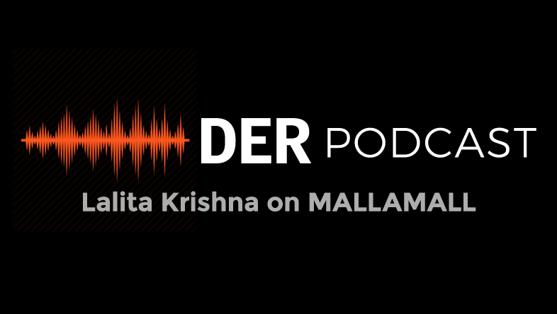 DER Podcast: Lalita Krishna on MALLAMALL
