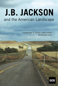 Watch from Home – J.B. Jackson and the American Landscape