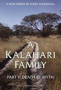 Watch from Home – A Kalahari Family, Part 5: Death By Myth